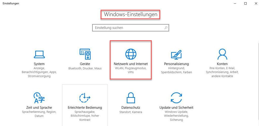 In den Windows-Einstellungen den Punkt Netzwerk und Internet öffnen