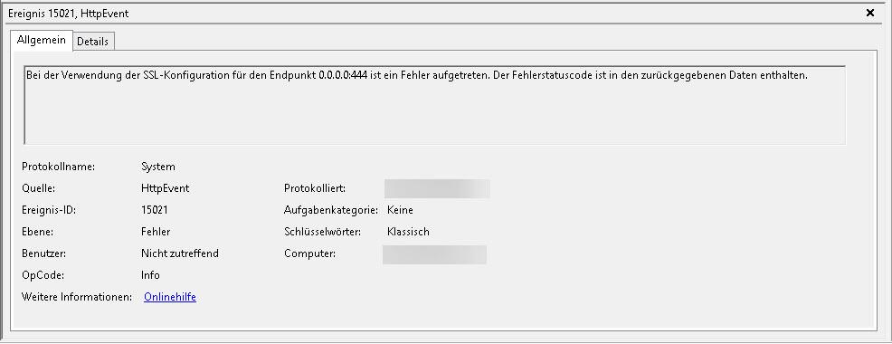 Ereignis ID 15021 - Bei der Verwendung der SSL-Konfiguration für den Endpunkt 0.0.0.0:444 ist ein Fehler aufgetreten.